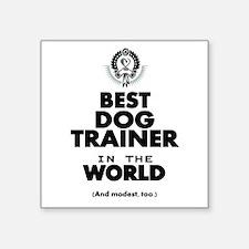 The Best in the World – Dog Trainer Sticker