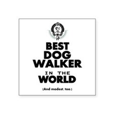 The Best in the World – Dog Walker Sticker