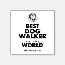 The Best in the World – Dog Walker Sticker