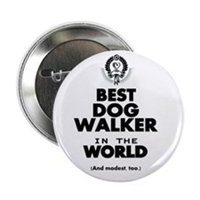 "The Best in the World – Dog Walker 2.25"" Button"