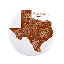 "Prairie Lea, Texas (Search Any City!) 3.5"" Button"
