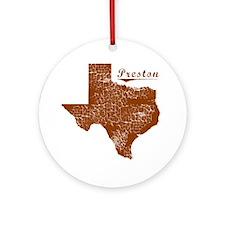 Preston, Texas (Search Any City!) Round Ornament