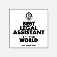 The Best in the World – Legal Assistant Sticker