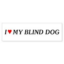 Love My Blind Dog Bumper Bumper Stickers
