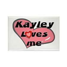 kayley loves me Rectangle Magnet