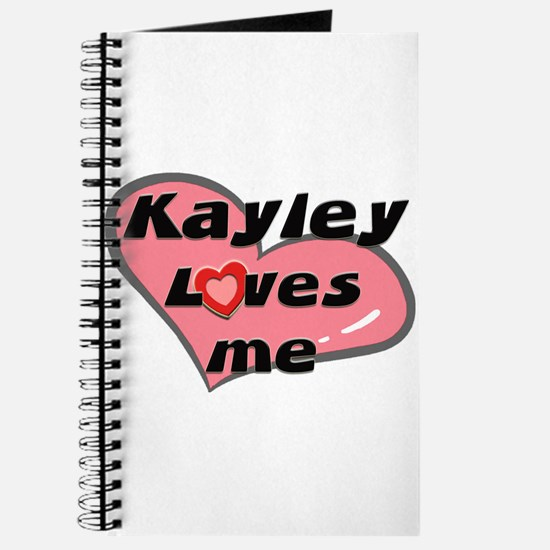 kayley loves me Journal