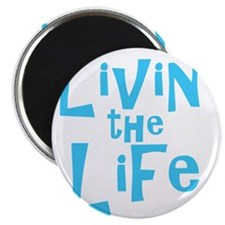 livin-the-life_blue Magnet