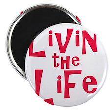 livin the life Magnet