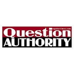Question Authority (bumper sticker)