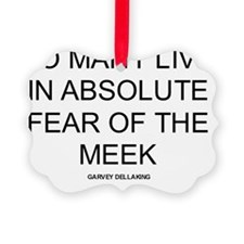 The Meek Quote Ornament