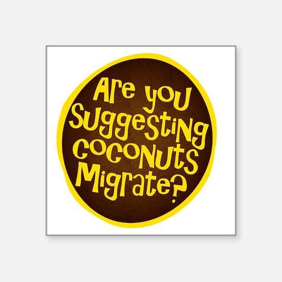 """coconuts migrate Square Sticker 3"""" x 3"""""""