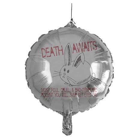 death awaits Mylar Balloon