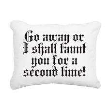 I shall taunt you Rectangular Canvas Pillow