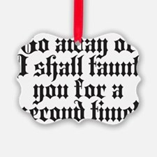 I shall taunt you Ornament