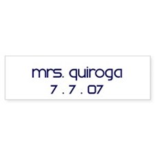 Mrs. Quiroga 7 . 7 . 07 Bumper Bumper Sticker
