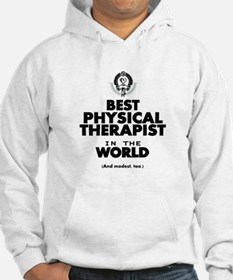 The Best in the World – Physical Therapist Hoodie