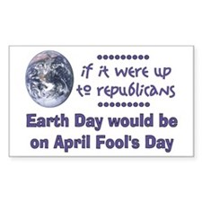 Earth Day Fools Rectangle Decal