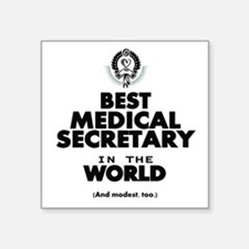 The Best in the World – Medical Secretary Sticker