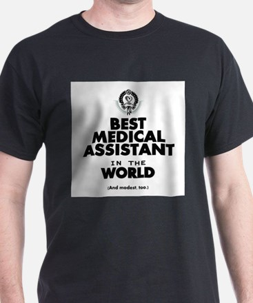 The Best in the World – Medical Assistant T-Shirt