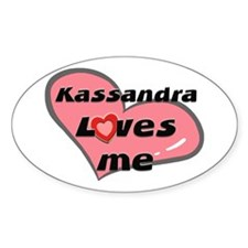 kassandra loves me Oval Decal