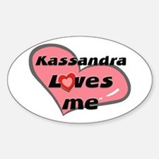 kassandra loves me Oval Decal