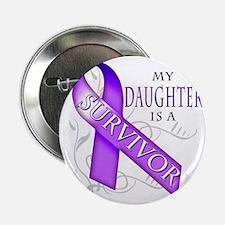 """My Daughter is a Survivor (purple) 2.25"""" Button"""