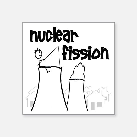 "funny nuclear fission Square Sticker 3"" x 3"""