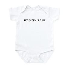 Infant My Daddy Is A DJ Bodysuit