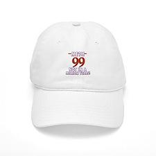 99 years already??!! Baseball Cap