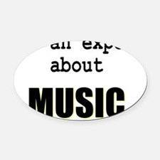 Im an expert about MUSIC Oval Car Magnet