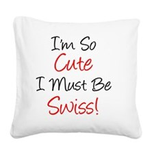 So Cute Must Be Swiss Square Canvas Pillow