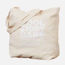 cool-story-babe-W Tote Bag