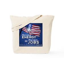 American Energy=American Jobs Tote Bag