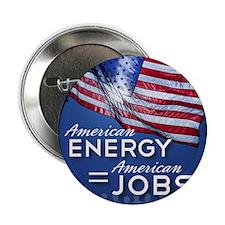 "American Energy=American Jobs 2.25"" Button"