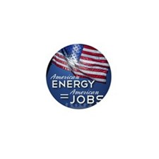 American Energy=American Jobs Mini Button