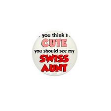 Im Cute Swiss Aunt Mini Button