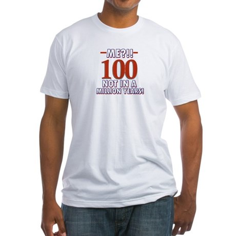 100 years already??!! Fitted T-Shirt