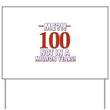 100 years already??!! Yard Sign