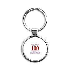 100 years already??!! Round Keychain