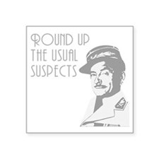 "round up the usual suspects Square Sticker 3"" x 3"""