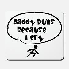 Daddy Runs Mousepad