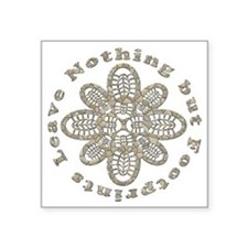 "Leave Nothing Boot Stone Square Sticker 3"" x 3"""