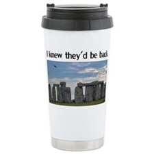 I Knew Theyd Be Back Travel Mug