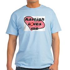 kaleigh loves me T-Shirt