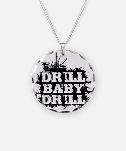 DrillBabyDrill Necklace