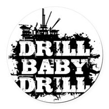DrillBabyDrill Round Car Magnet