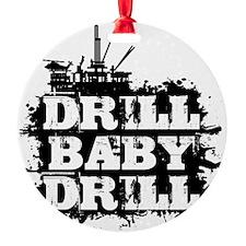 DrillBabyDrill Ornament