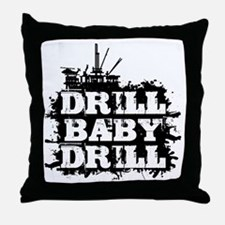 DrillBabyDrill Throw Pillow