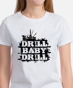 DrillBabyDrill Women's T-Shirt