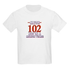 102 years already??!! T-Shirt